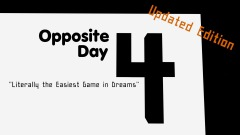 Opposite Day 4: Literally The Easiest Game In Dreams!
