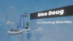 Dino Doug and The Floating Worlds (Demo)