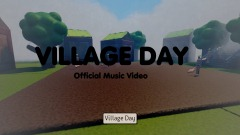 Village Day - Official Music Video