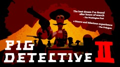 Pig Detective 2: Adventures in Cowboy Town - REDUX