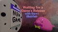 Waiting for a Game's Release with Barry Blobfish