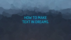 How to Make Text In Dreams