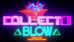 POP! COLLECT! BLOW!
