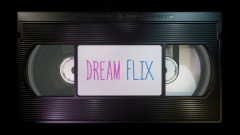 DREAM 📼 FLIX Episode 4
