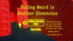 Rolling Weird in Another Dimension