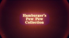 Hamburger's Pew Pew Collection
