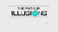 The Path of Illusions