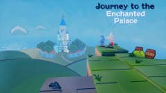 Journey to the Enchanted Palace