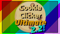 <clue>Cookie Clicker Ultimate 2.2!