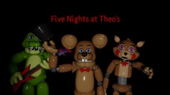 Five Night's at Theo's