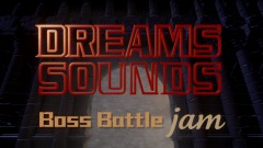 Dreams Sounds: The Boss Battle Jam