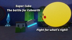 Super Cube: The battle for Cubearth