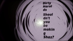 DirtyHarolds: Shouldn't you be making Shaz?