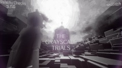 The Grayscale Trials (WIP)