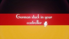 German stuck in your Controller - Replayable Choice Game
