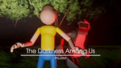 The Darkness Among Us | PGJam