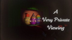 A Very Private Viewing