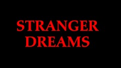 STRANGER DREAMS