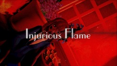 Injurious Flame