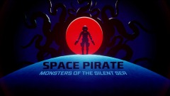 SPACE PIRATE : MONSTERS OF THE SILENT SEA #1