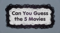 Can you guess the 5 Movies