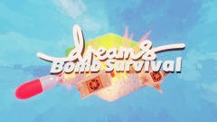 Dreams Bomb Survival
