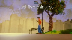 Just Five Minutes