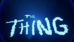 The Thing Intro Recreation (WIP)