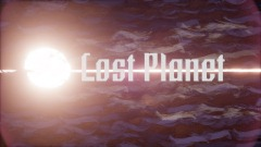 Lost Planet [PART ONE]