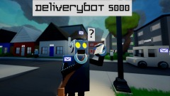 Deliverybot 5000 (A 30 Second Game)